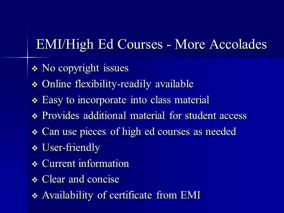EMI/High Ed Courses - More Accolades