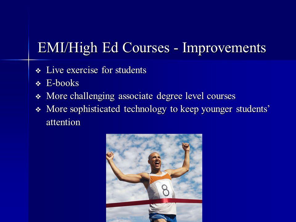 EMI/High Ed Courses - Improvements