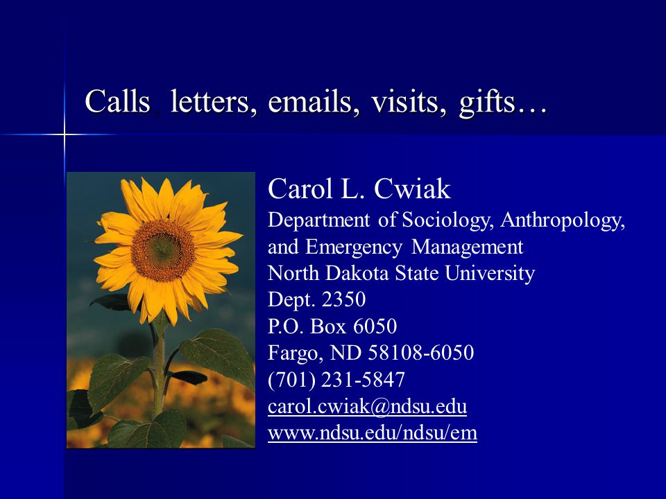 Calls, letters, emails, visits, gifts…