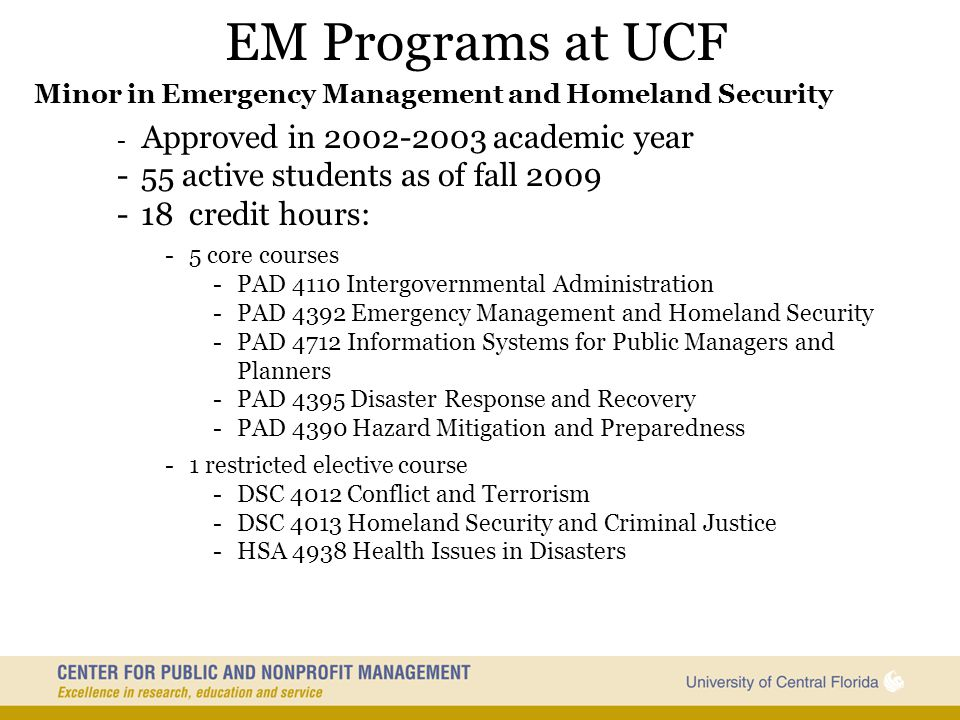 EM Programs at UCF 55 active students as of fall 2009 18 credit hours: