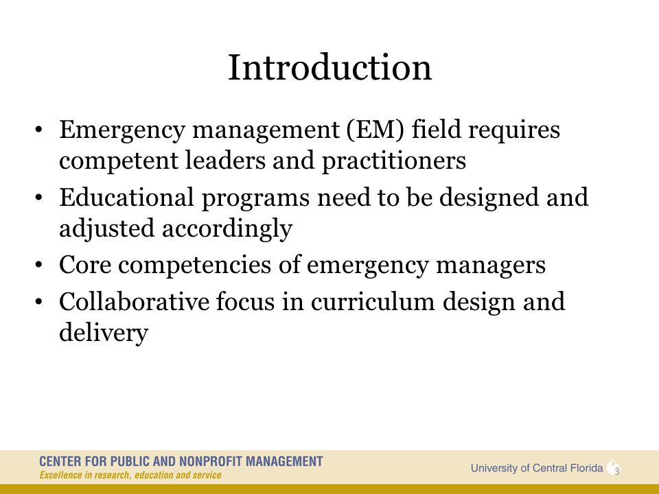 Introduction Emergency management (EM) field requires competent leaders and practitioners.