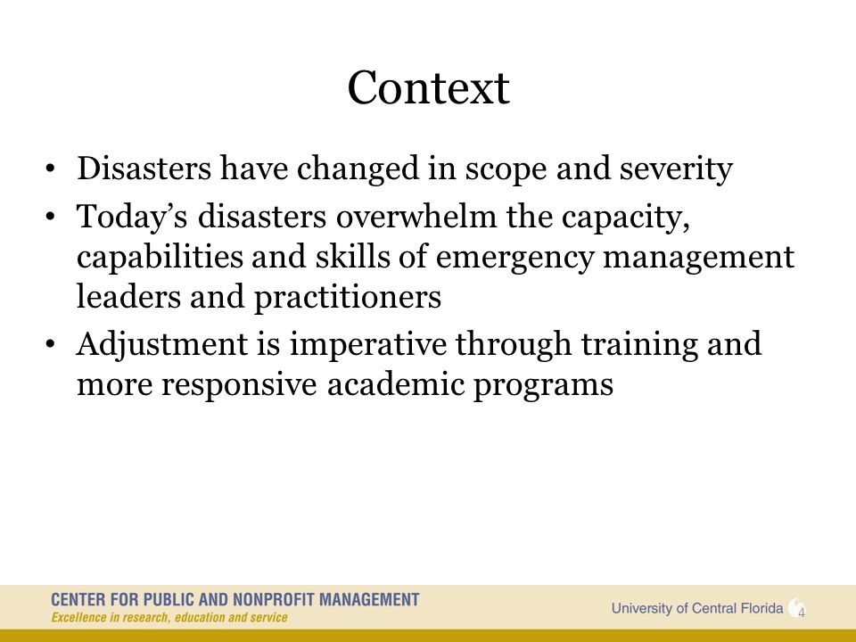 Context Disasters have changed in scope and severity