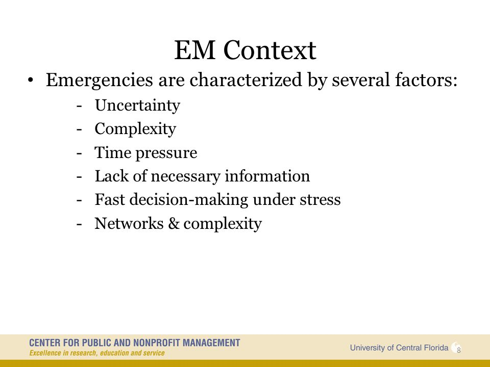 EM Context Emergencies are characterized by several factors: