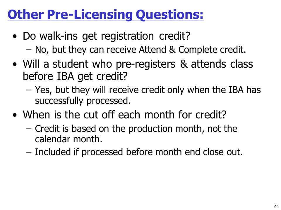 Other Pre-Licensing Questions: