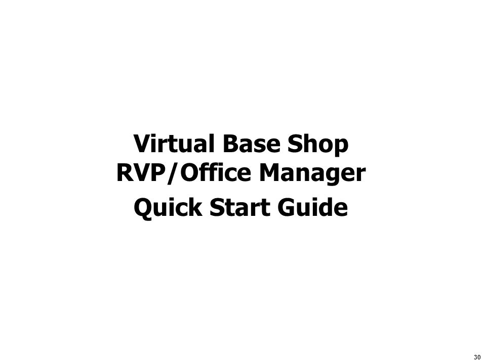Virtual Base Shop RVP/Office Manager Quick Start Guide
