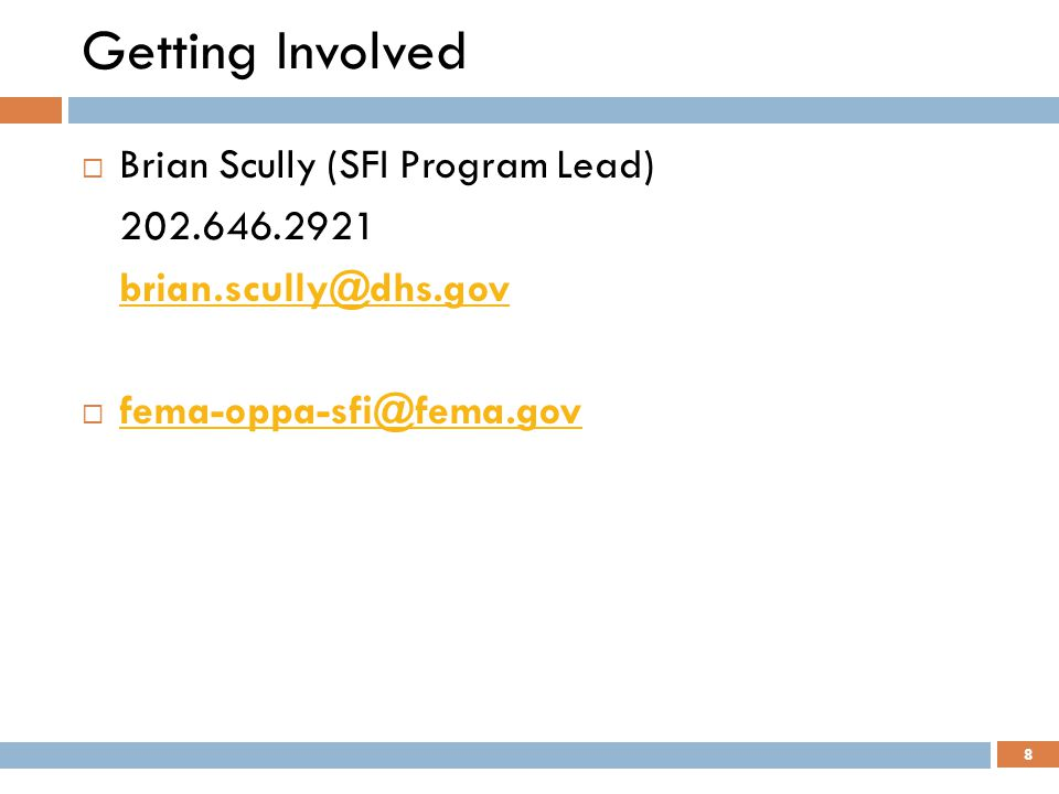 Getting Involved Brian Scully (SFI Program Lead) 202.646.2921