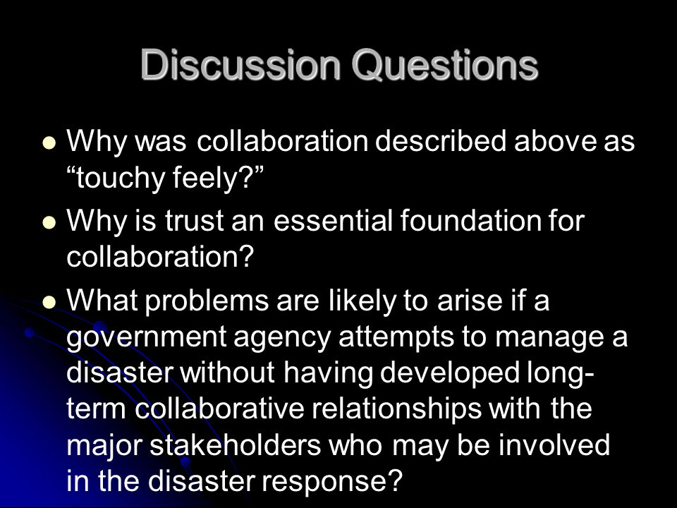 Discussion Questions Why was collaboration described above as touchy feely Why is trust an essential foundation for collaboration