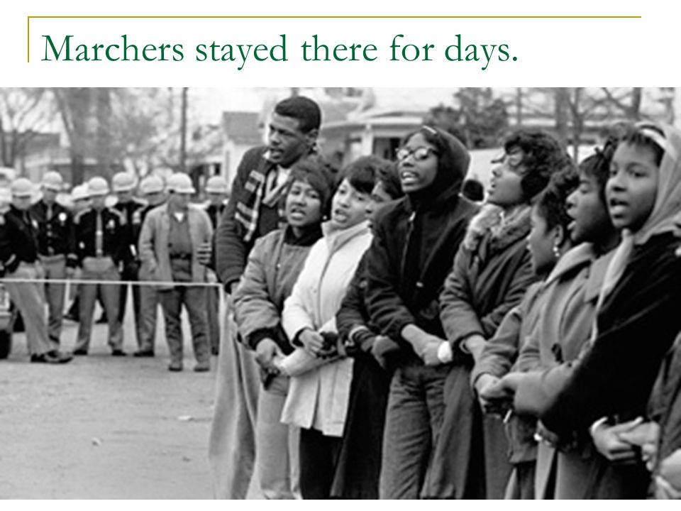 Marchers stayed there for days.