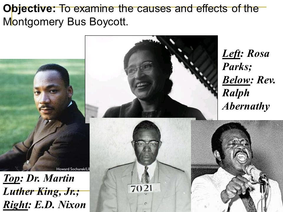 Objective: To examine the causes and effects of the Montgomery Bus Boycott.
