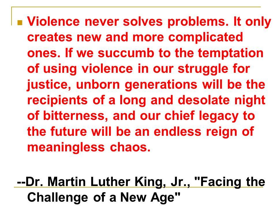 Violence never solves problems