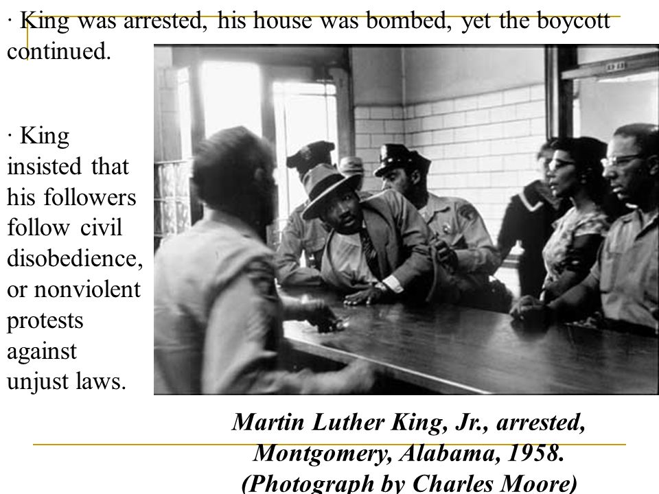 · King was arrested, his house was bombed, yet the boycott continued.