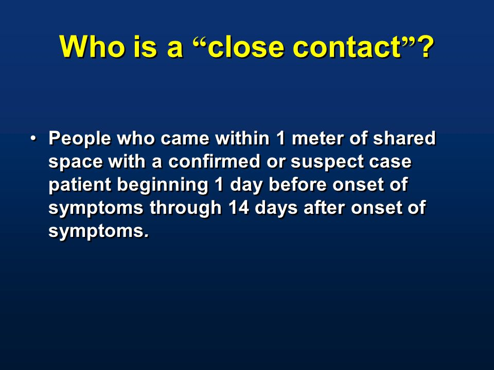 Who is a close contact