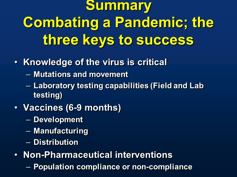 Summary Combating a Pandemic; the three keys to success