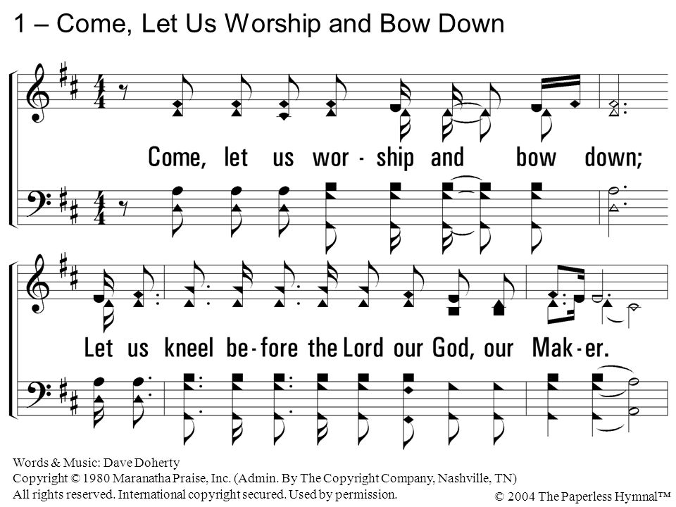 1 – Come, Let Us Worship and Bow Down