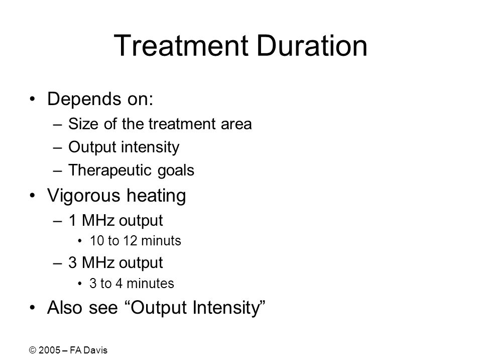 Treatment Duration Depends on: Vigorous heating