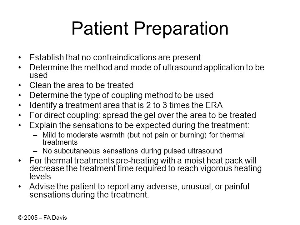 Patient Preparation Establish that no contraindications are present
