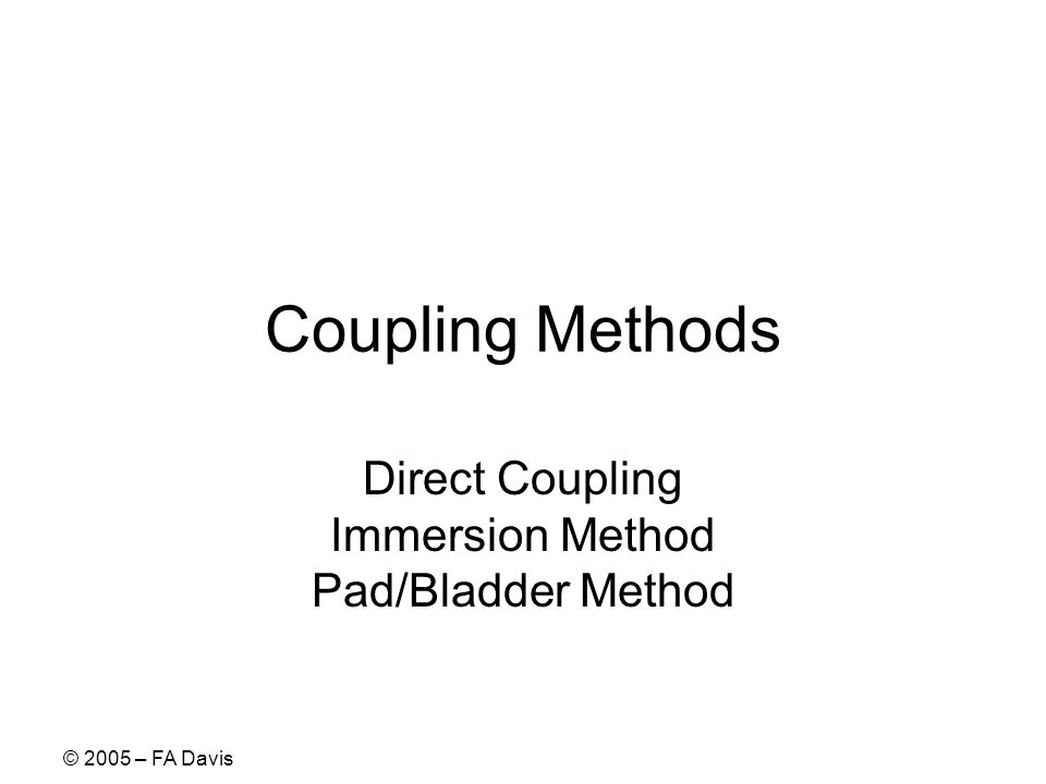 Direct Coupling Immersion Method Pad/Bladder Method