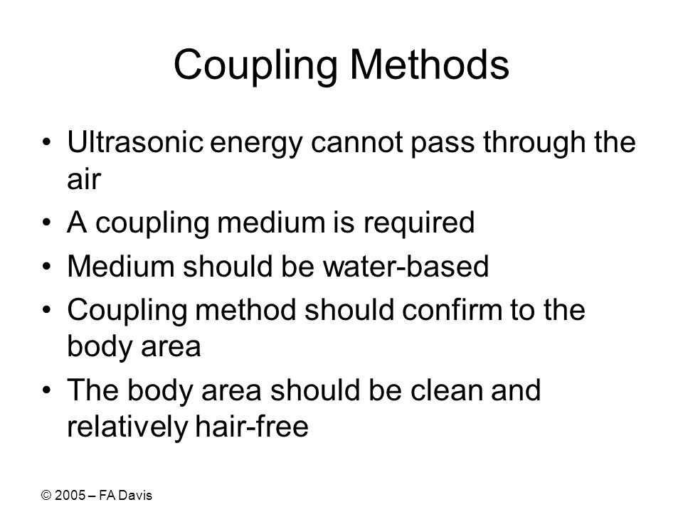 Coupling Methods Ultrasonic energy cannot pass through the air
