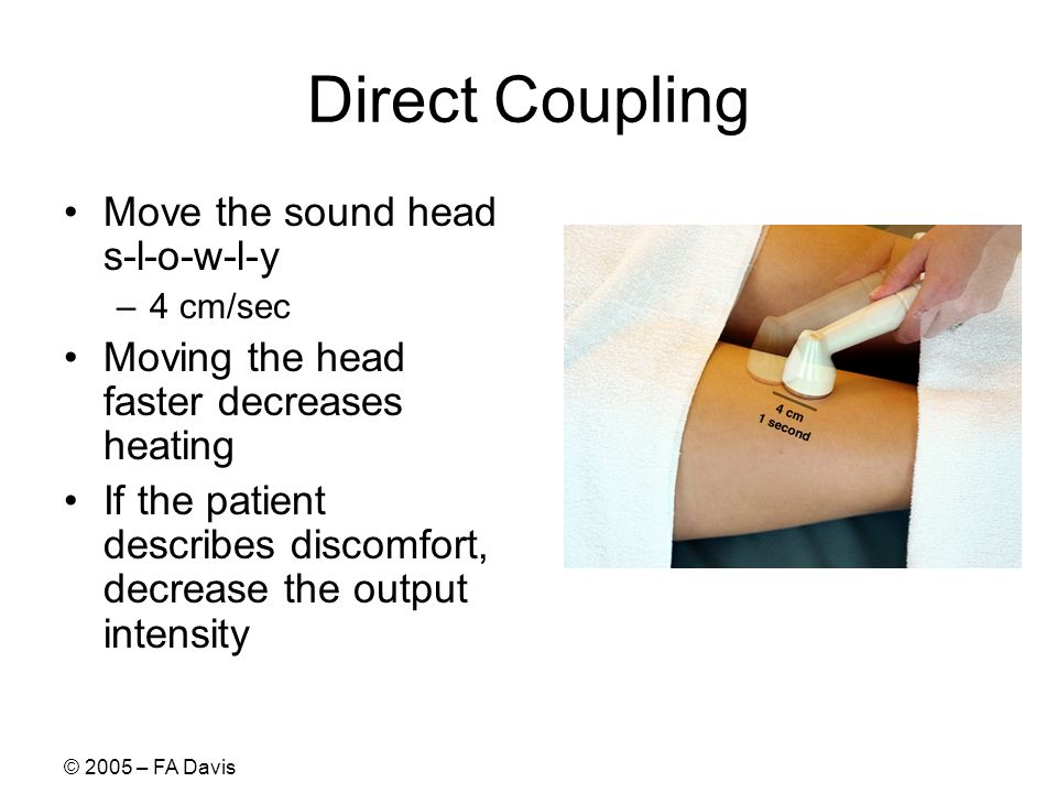 Direct Coupling Move the sound head s-l-o-w-l-y
