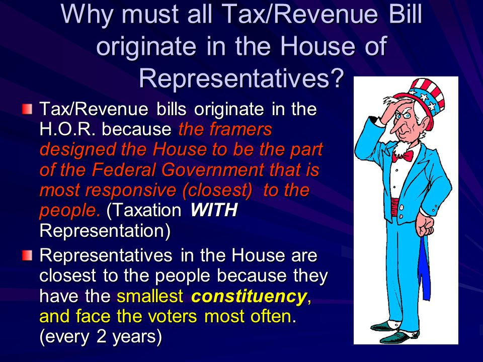Why must all Tax/Revenue Bill originate in the House of Representatives
