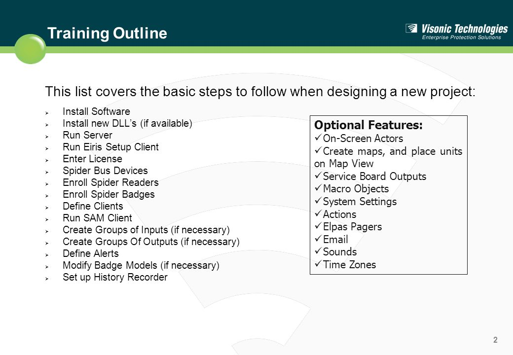 Training Outline This list covers the basic steps to follow when designing a new project: Install Software.