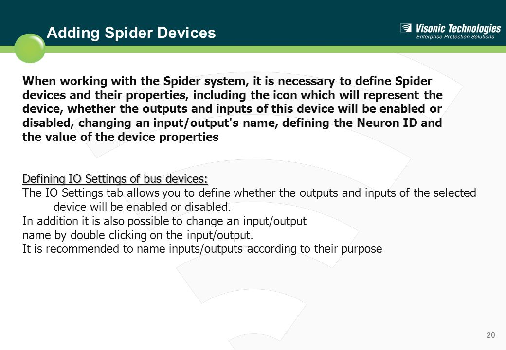 Adding Spider Devices When working with the Spider system, it is necessary to define Spider.