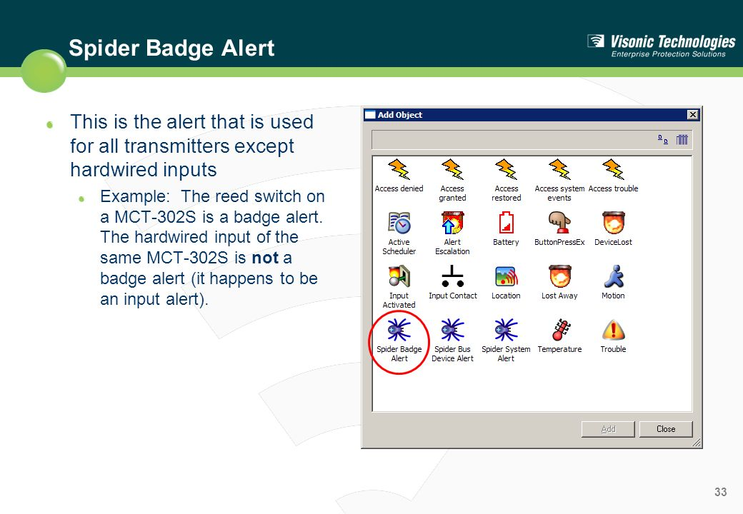 Spider Badge Alert This is the alert that is used for all transmitters except hardwired inputs.