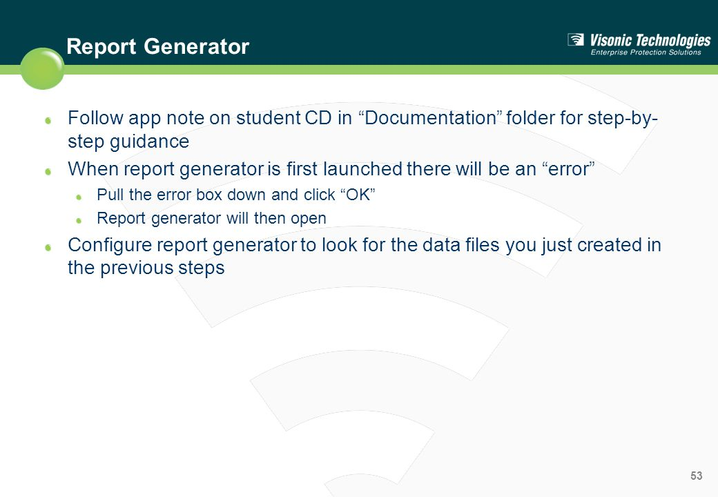 Report Generator Follow app note on student CD in Documentation folder for step-by-step guidance.