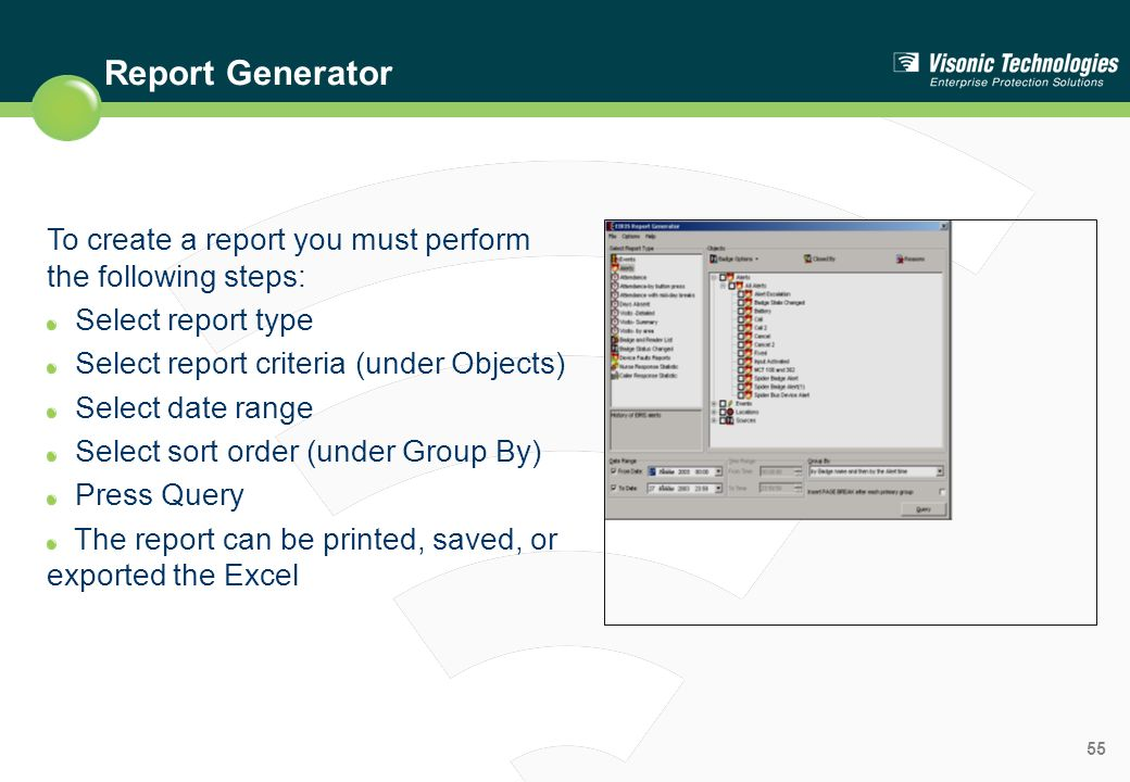 Report Generator To create a report you must perform the following steps: Select report type. Select report criteria (under Objects)
