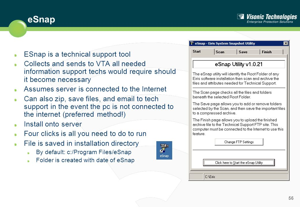 eSnap ESnap is a technical support tool