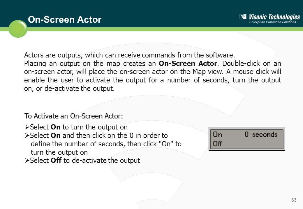 On-Screen Actor Actors are outputs, which can receive commands from the software.