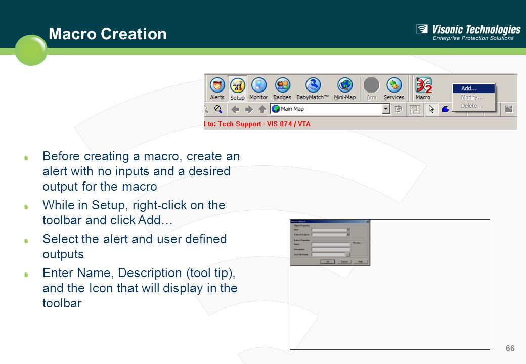 Macro Creation Before creating a macro, create an alert with no inputs and a desired output for the macro.