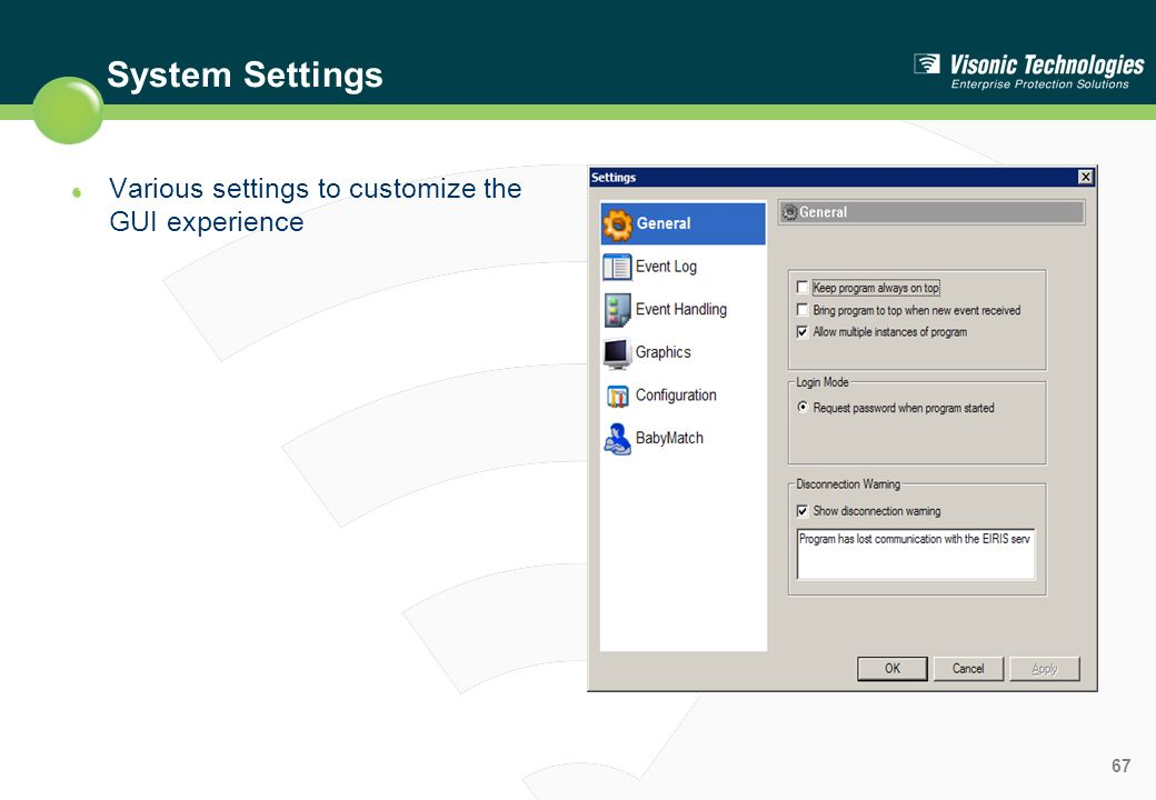 System Settings Various settings to customize the GUI experience