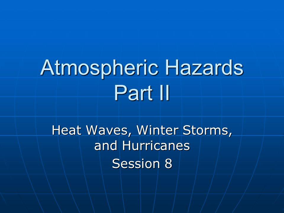 Atmospheric Hazards Part II
