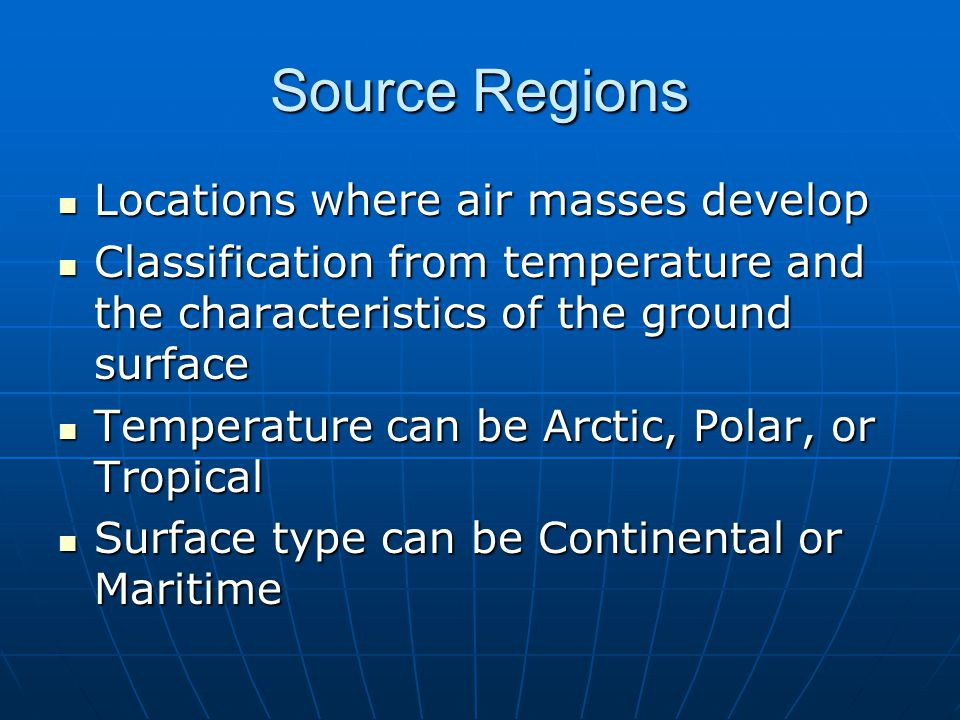 Source Regions Locations where air masses develop