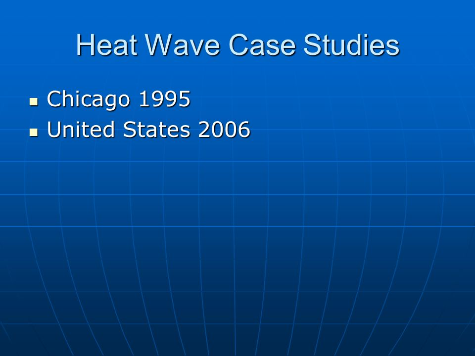 Heat Wave Case Studies Chicago 1995 United States 2006