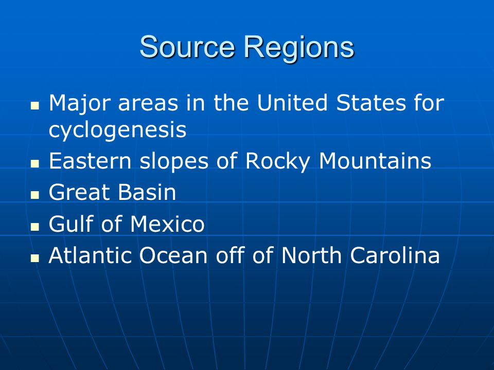 Source Regions Major areas in the United States for cyclogenesis