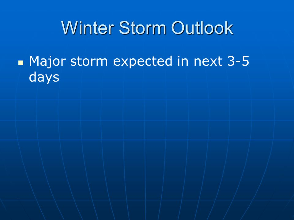 Winter Storm Outlook Major storm expected in next 3-5 days