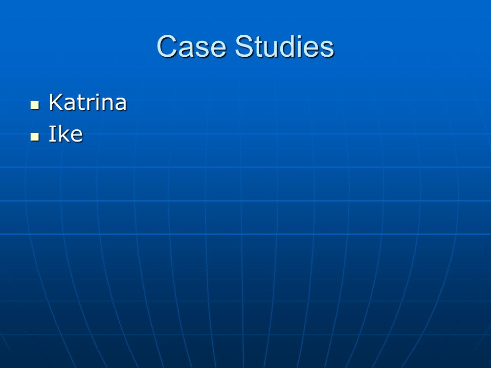 Case Studies Katrina Ike