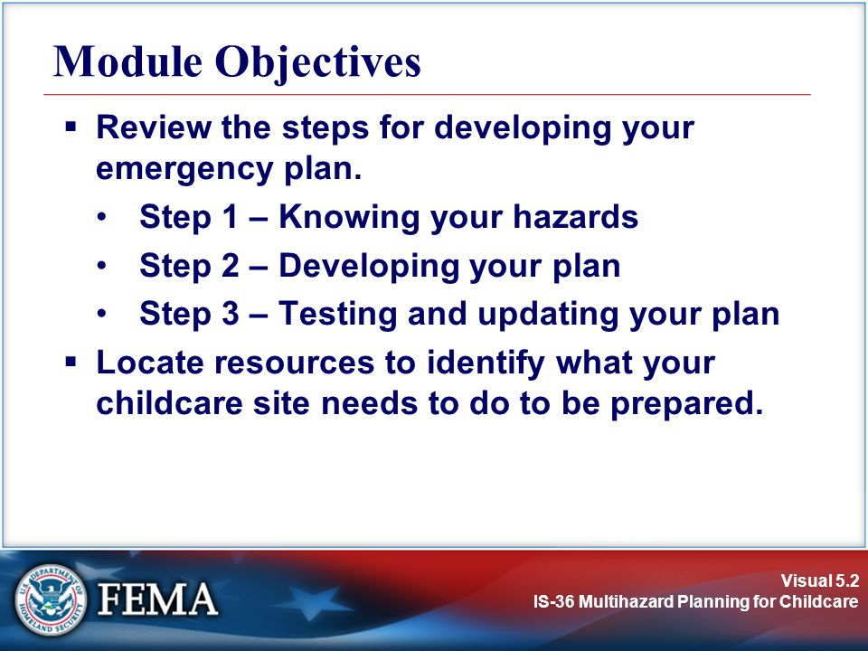 Module Objectives Review the steps for developing your emergency plan.