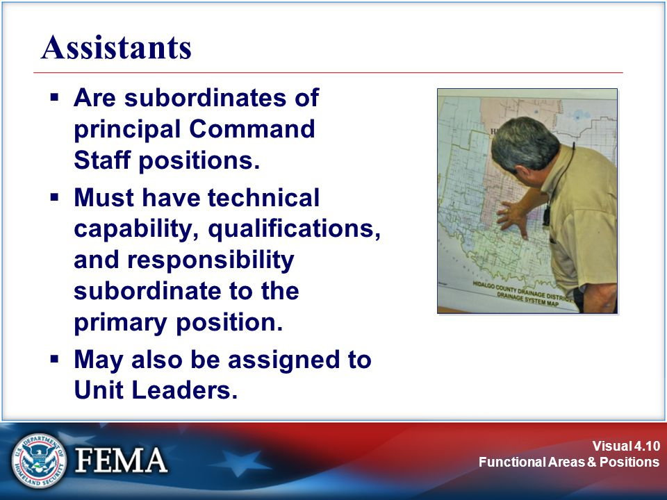 Assistants Are subordinates of principal Command Staff positions.
