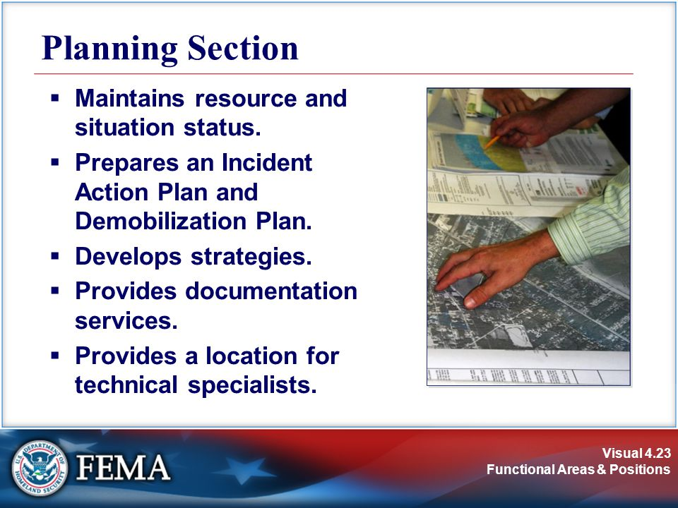 Planning Section Maintains resource and situation status.
