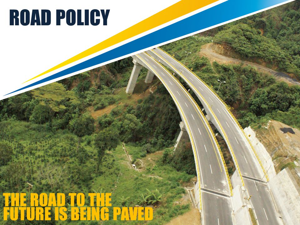 ROAD POLICY THE ROAD TO THE FUTURE IS BEING PAVED
