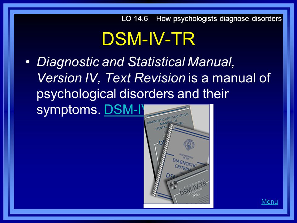 LO 14.6 How psychologists diagnose disorders