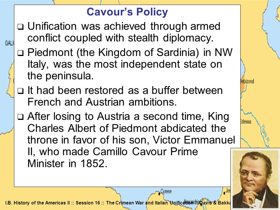 Cavour's PolicyUnification was achieved through armed conflict coupled with stealth diplomacy.