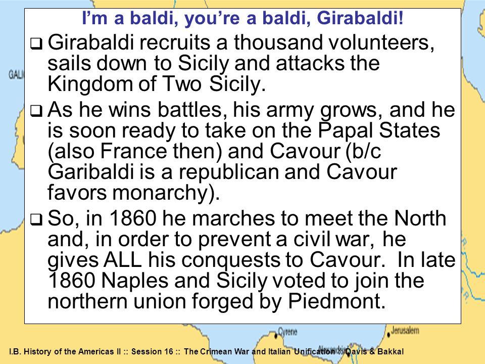 I'm a baldi, you're a baldi, Girabaldi!