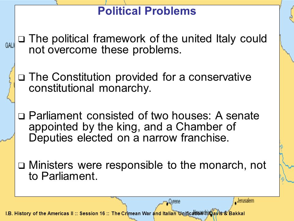 Political Problems The political framework of the united Italy could not overcome these problems.
