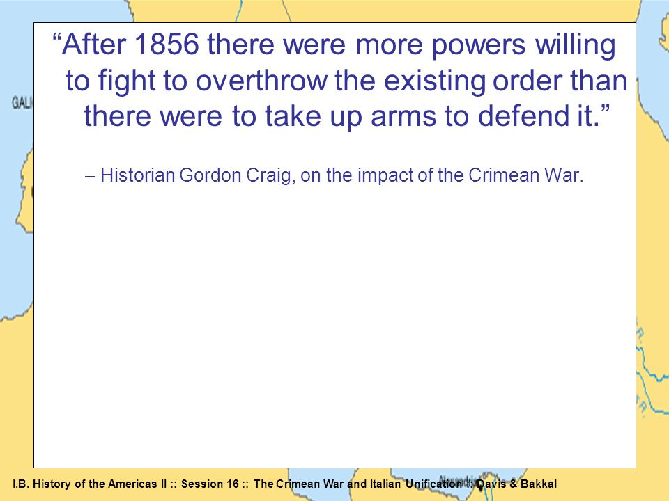 – Historian Gordon Craig, on the impact of the Crimean War.