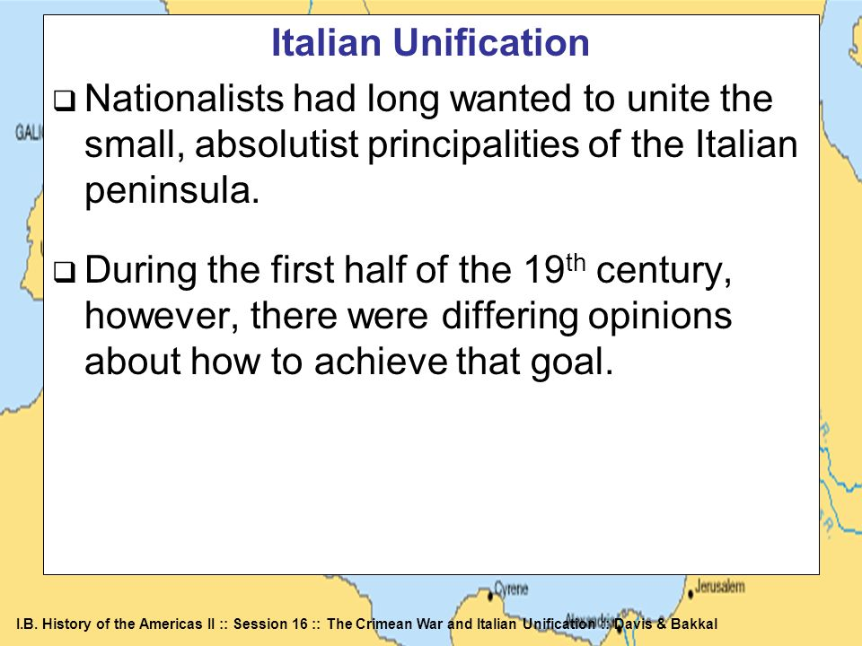 Italian Unification Nationalists had long wanted to unite the small, absolutist principalities of the Italian peninsula.