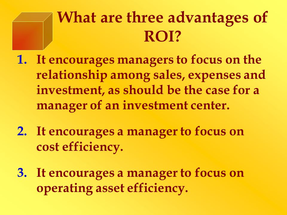 What are three advantages of ROI